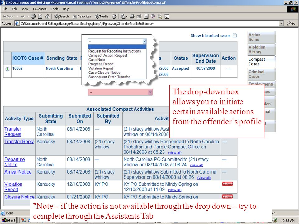 The drop-down box allows you to initiate certain available actions from the offenders profile * Note – if the action is not available through the drop