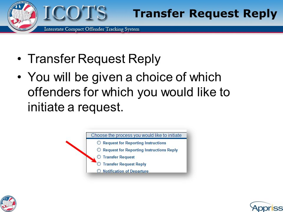 Transfer Request Reply You will be given a choice of which offenders for which you would like to initiate a request.
