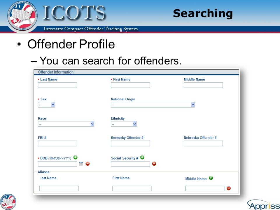 Searching Offender Profile –You can search for offenders.