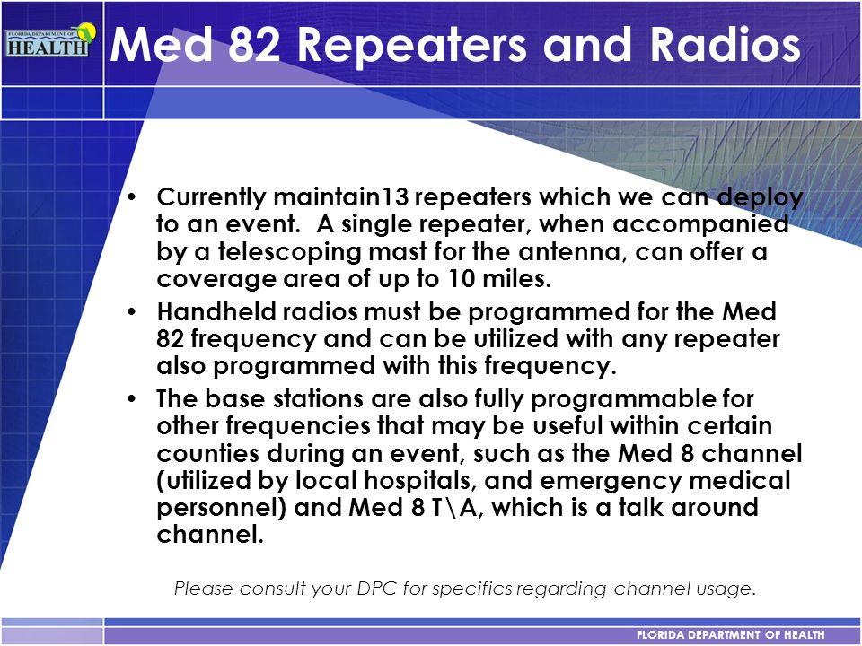 Med 82 Repeaters and Radios Currently maintain13 repeaters which we can deploy to an event. A single repeater, when accompanied by a telescoping mast
