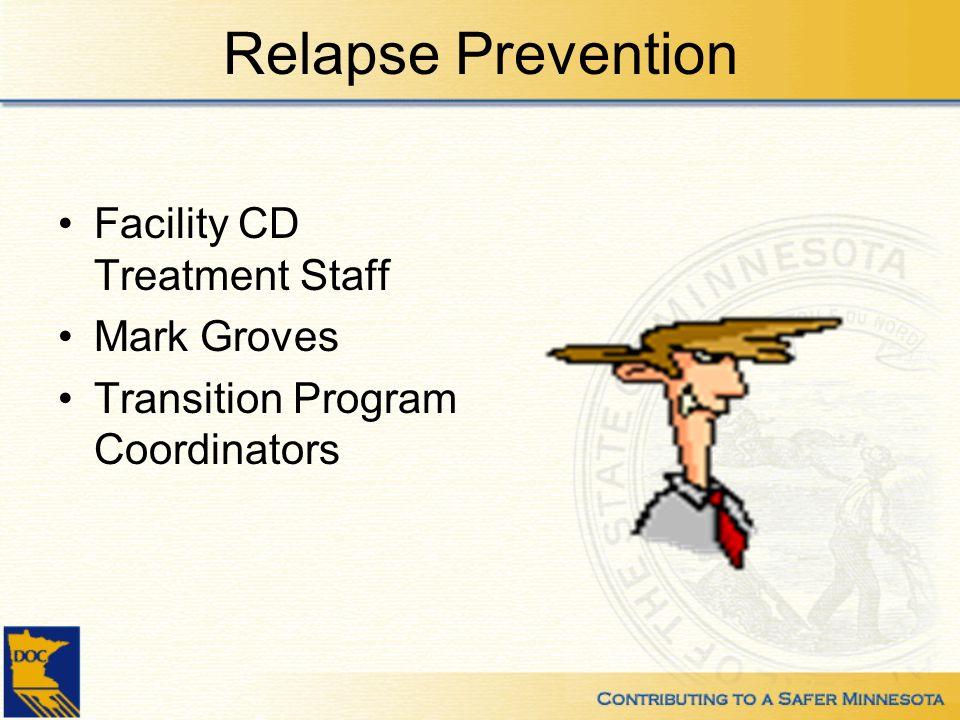 Relapse Prevention Facility CD Treatment Staff Mark Groves Transition Program Coordinators
