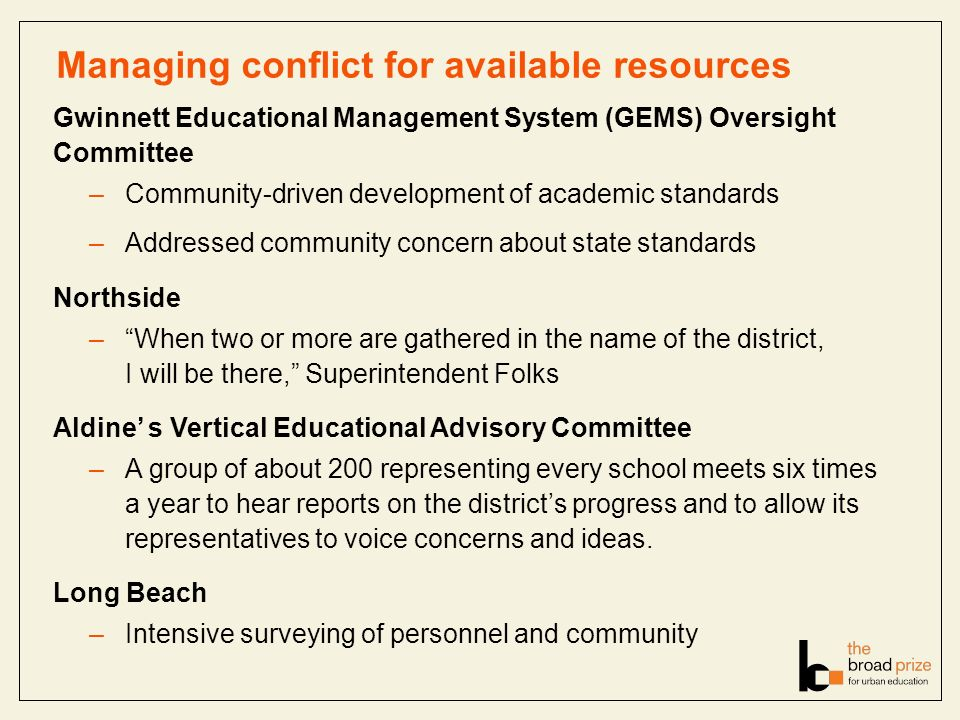 Managing conflict for available resources Gwinnett Educational Management System (GEMS) Oversight Committee –Community-driven development of academic