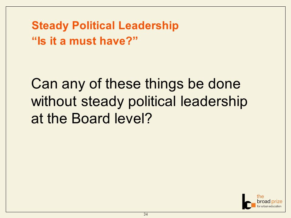 Steady Political Leadership Is it a must have.