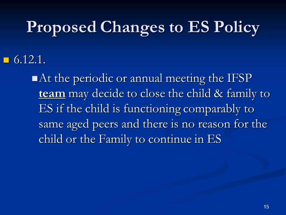 14 Proposed Changes to ES Policy 5.6.4 1. 5.6.4 1.