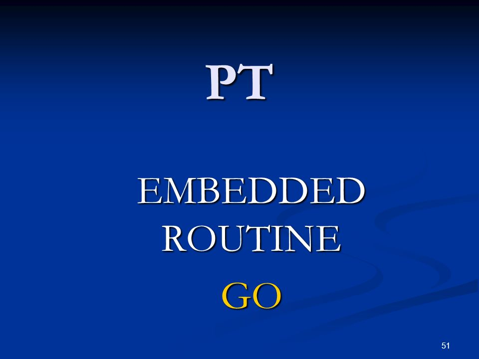 50 ITDS EMBEDDED ROUTINE GO