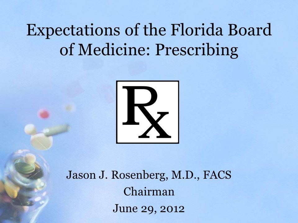 Expectations of the Florida Board of Medicine: Prescribing Jason J.