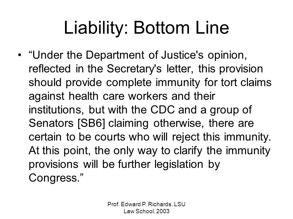 Prof. Edward P. Richards, LSU Law School, 2003 Liability: Bottom Line Under the Department of Justice's opinion, reflected in the Secretary's letter,