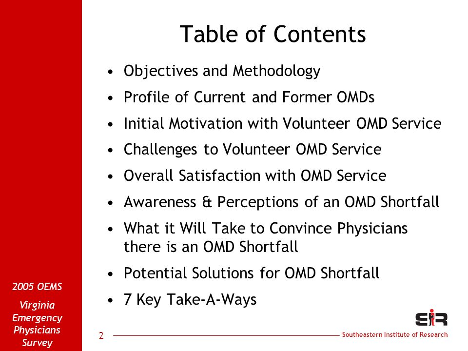 Southeastern Institute of Research 2005 OEMS Virginia Emergency Physicians Survey 2 Table of Contents Objectives and Methodology Profile of Current an