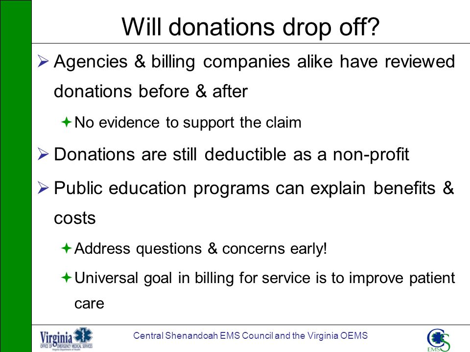 Central Shenandoah EMS Council and the Virginia OEMS Will donations drop off? Agencies & billing companies alike have reviewed donations before & afte