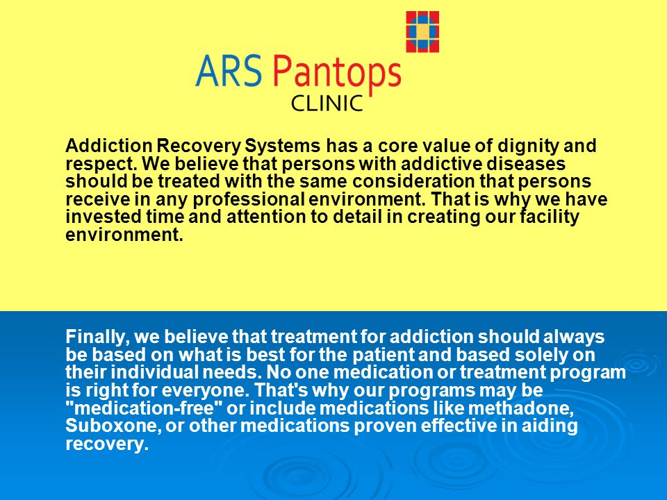 Addiction Recovery Systems has a core value of dignity and respect.