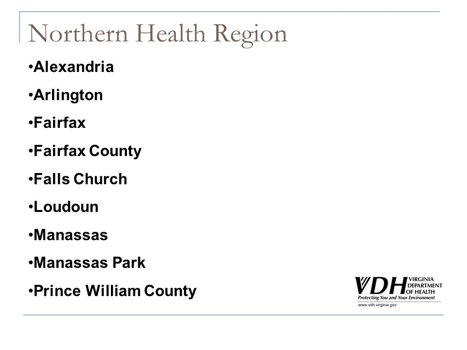 Northern Health Region Alexandria Arlington Fairfax Fairfax County Falls Church Loudoun Manassas Manassas Park Prince William County