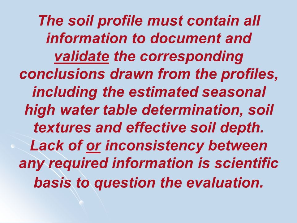 The soil profile must contain all information to document and validate the corresponding conclusions drawn from the profiles, including the estimated