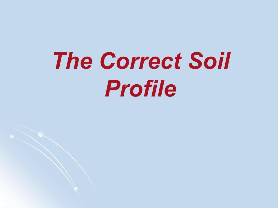 The Correct Soil Profile
