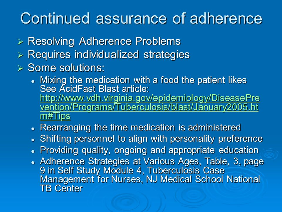 Continued assurance of adherence Resolving Adherence Problems Resolving Adherence Problems Requires individualized strategies Requires individualized