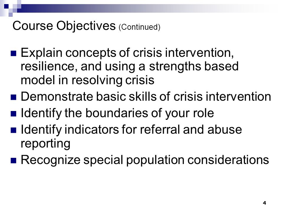 3 Course Objectives Identify range of responses to disasters Explain survivor hierarchy of needs during a disaster Identify methods for self care duri
