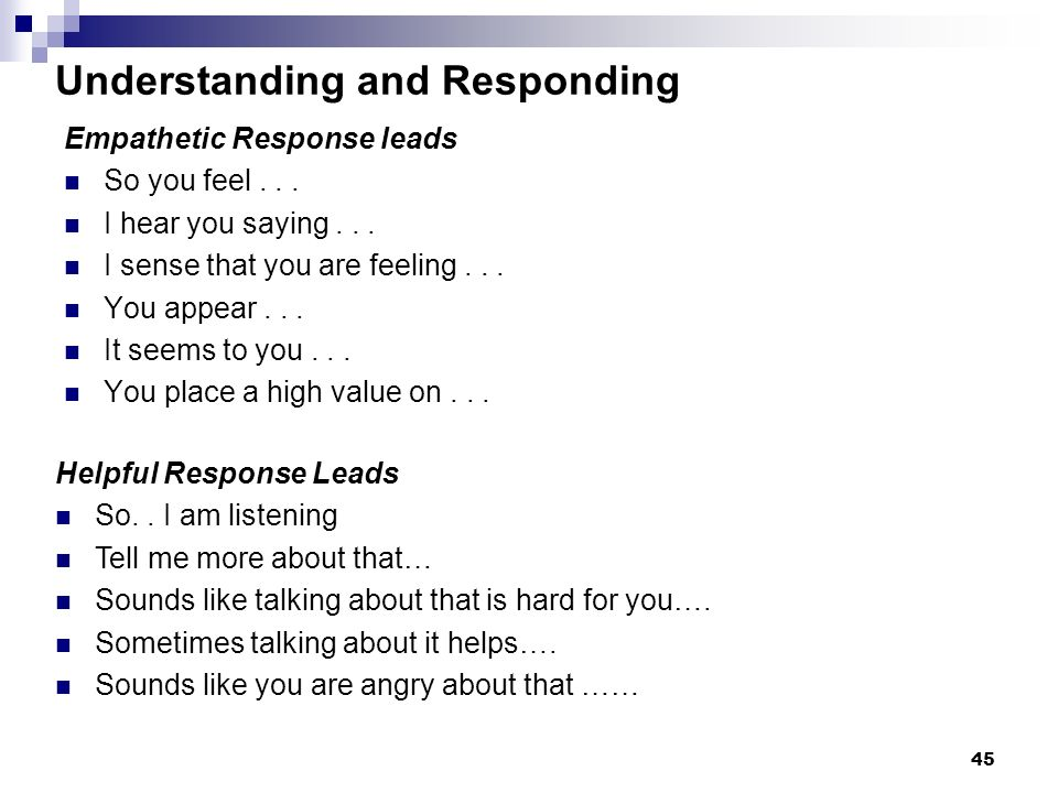 44 LUV Triangle: Understand Repeat or paraphrase what the person is saying. Check your understanding.