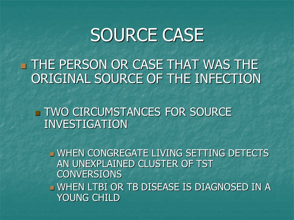 SOURCE CASE THE PERSON OR CASE THAT WAS THE ORIGINAL SOURCE OF THE INFECTION THE PERSON OR CASE THAT WAS THE ORIGINAL SOURCE OF THE INFECTION TWO CIRC