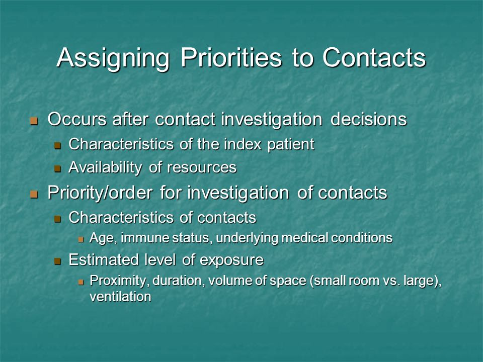 Assigning Priorities to Contacts Occurs after contact investigation decisions Occurs after contact investigation decisions Characteristics of the inde