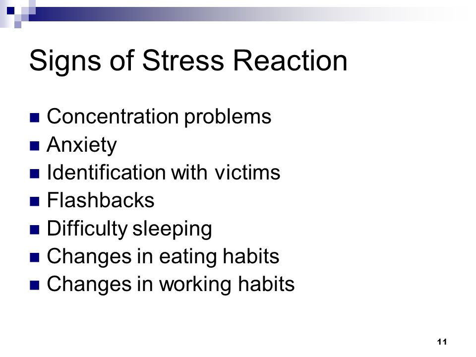 10 A NORMAL REACTION in NORMAL PEOPLE to an ABNORMAL EVENT. Stress