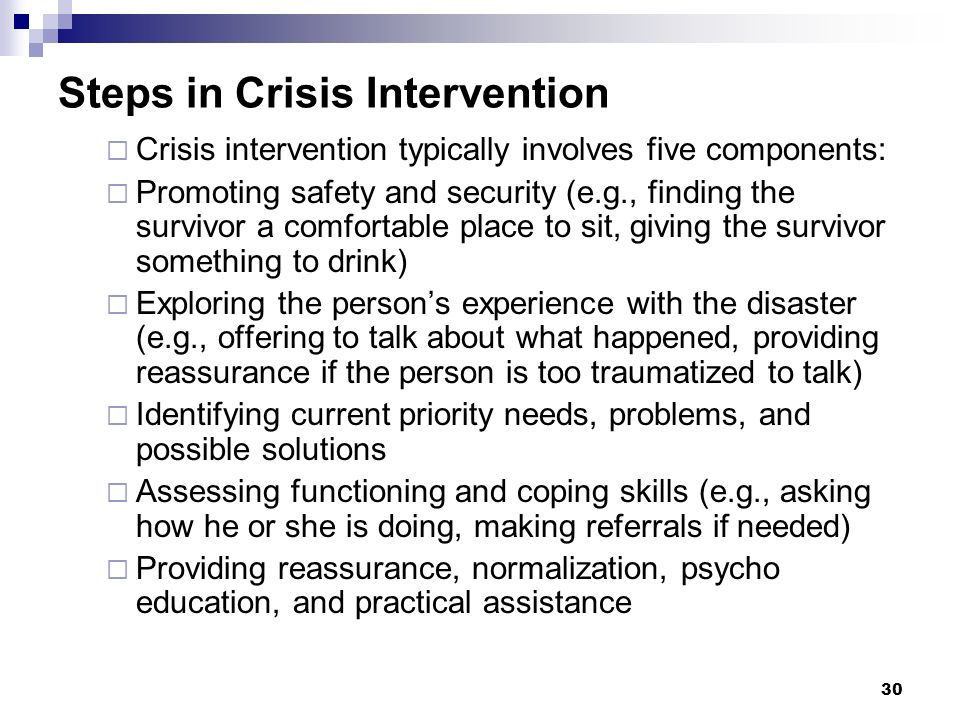 29 Goals of Crisis Intervention Enhance Opportunities Stabilize Reduce Dangers