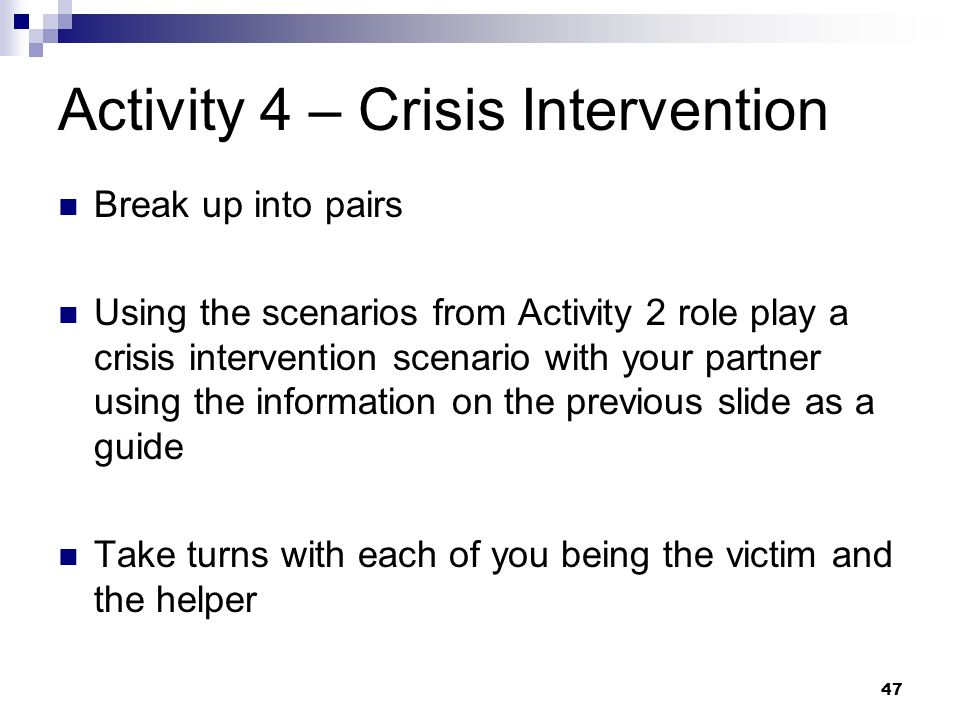 46 Crisis Intervention Crisis intervention typically involves five components: Promoting safety and security (e.G., Finding the survivor a comfortable