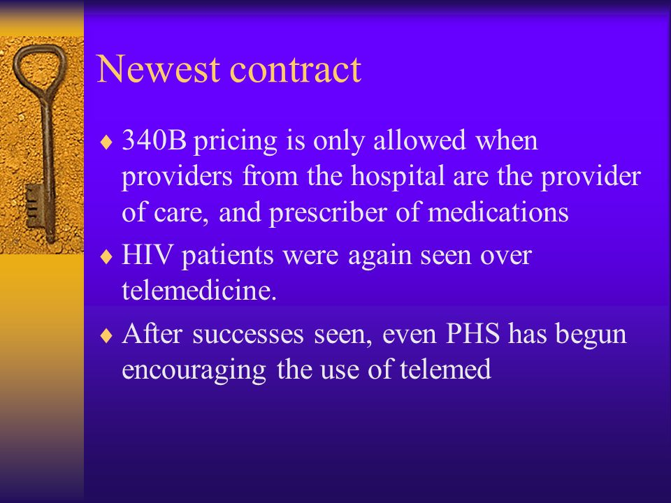 Newest contract 340B pricing is only allowed when providers from the hospital are the provider of care, and prescriber of medications HIV patients were again seen over telemedicine.