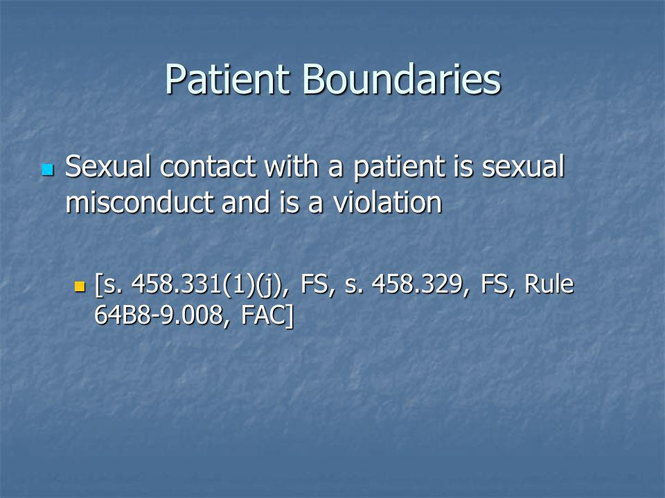 Patient Boundaries Sexual contact with a patient is sexual misconduct and is a violation Sexual contact with a patient is sexual misconduct and is a v