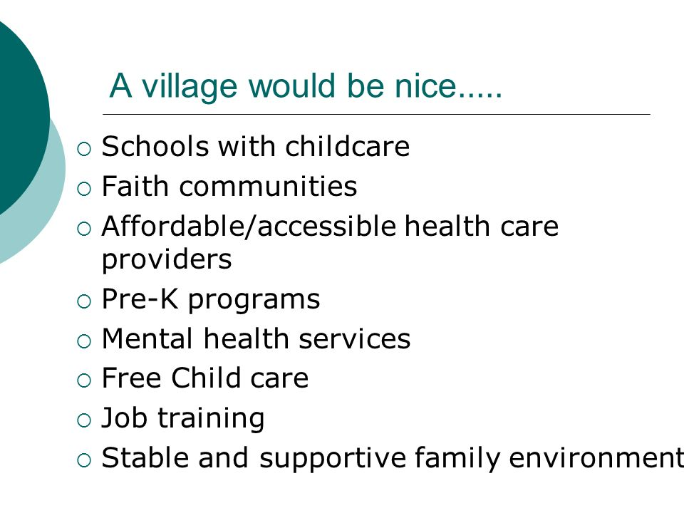 A village would be nice.....