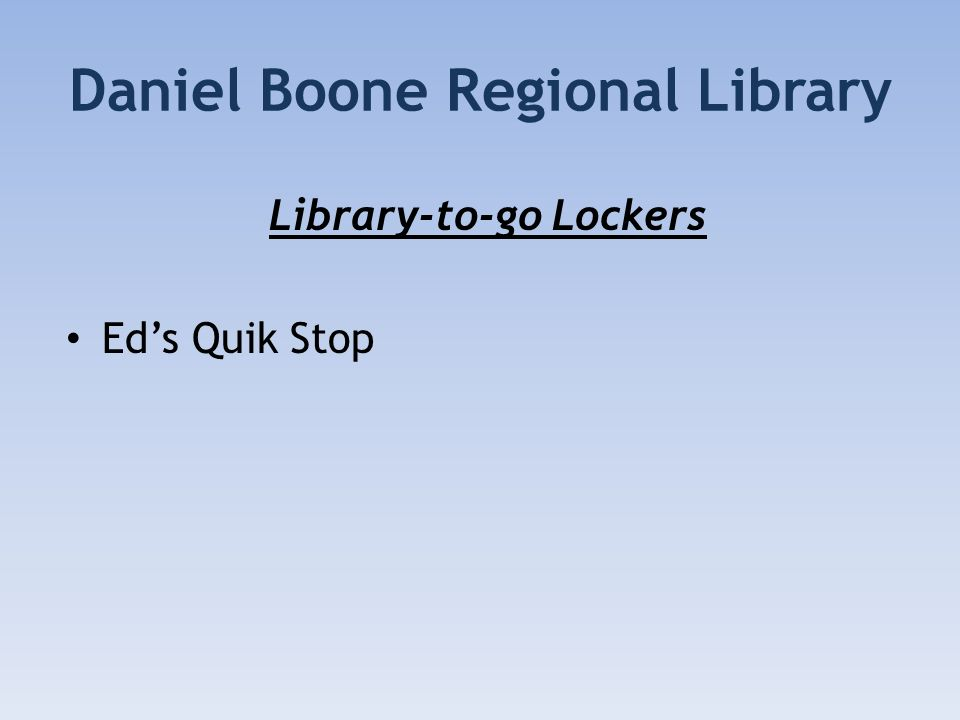 Daniel Boone Regional Library Library-to-go Lockers Eds Quik Stop