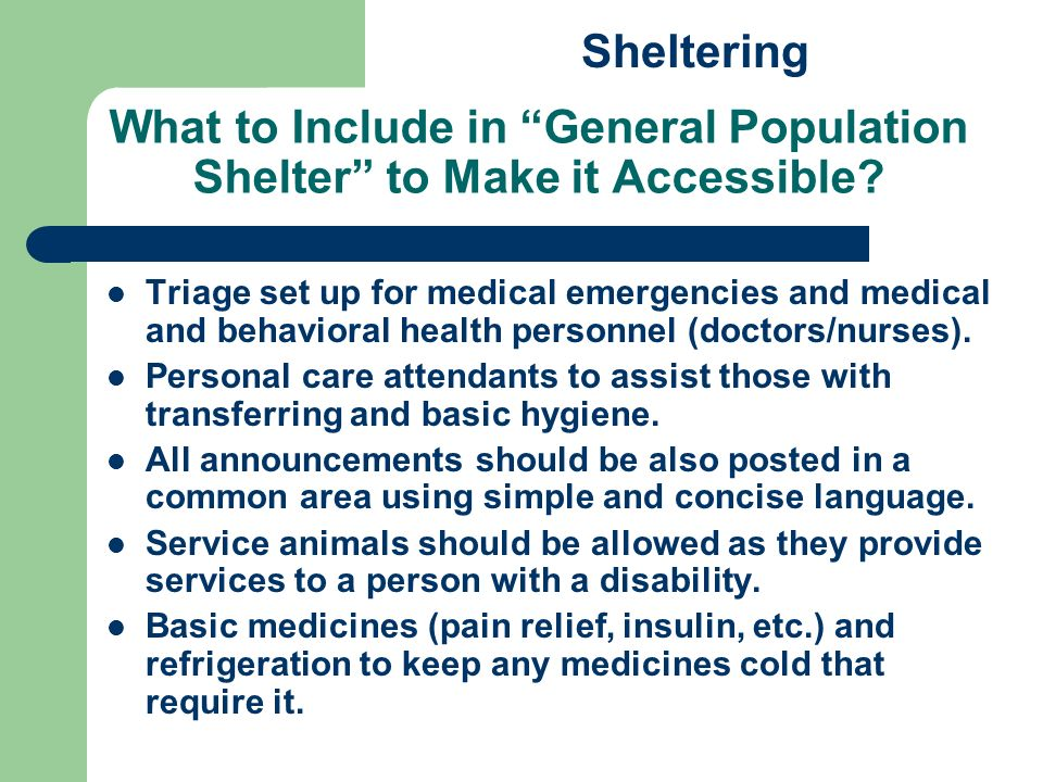 What to Include in General Population Shelter to Make it Accessible? Triage set up for medical emergencies and medical and behavioral health personnel
