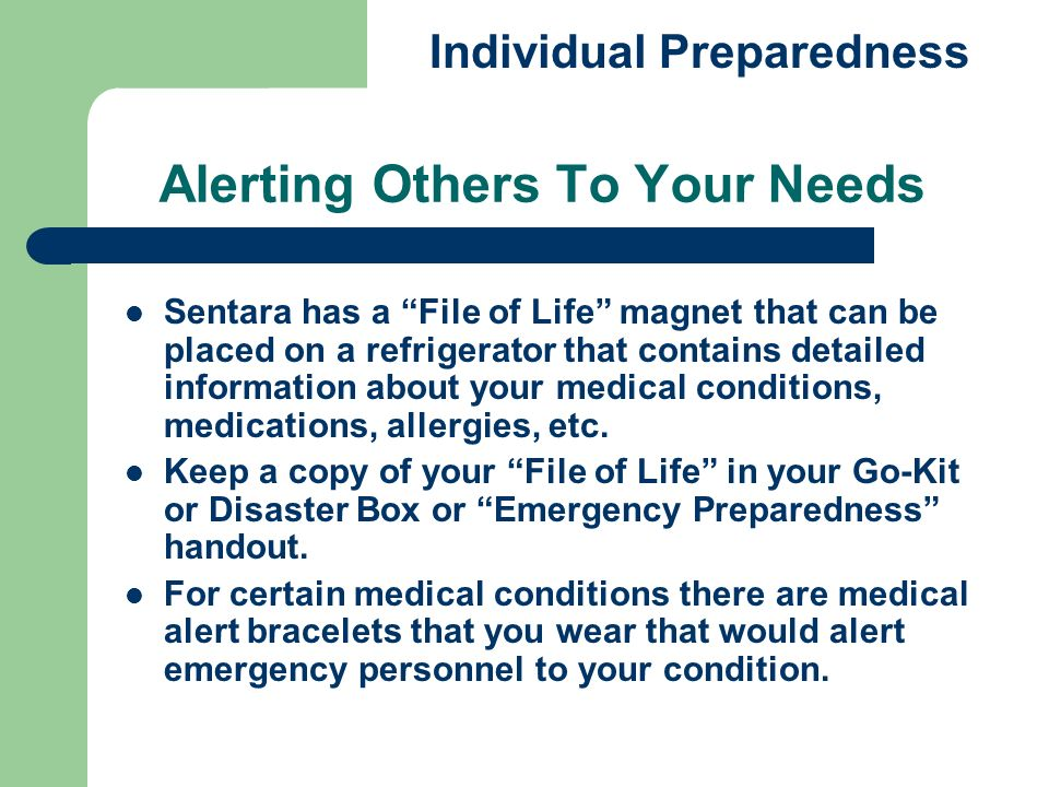 Alerting Others To Your Needs Individual Preparedness Sentara has a File of Life magnet that can be placed on a refrigerator that contains detailed in