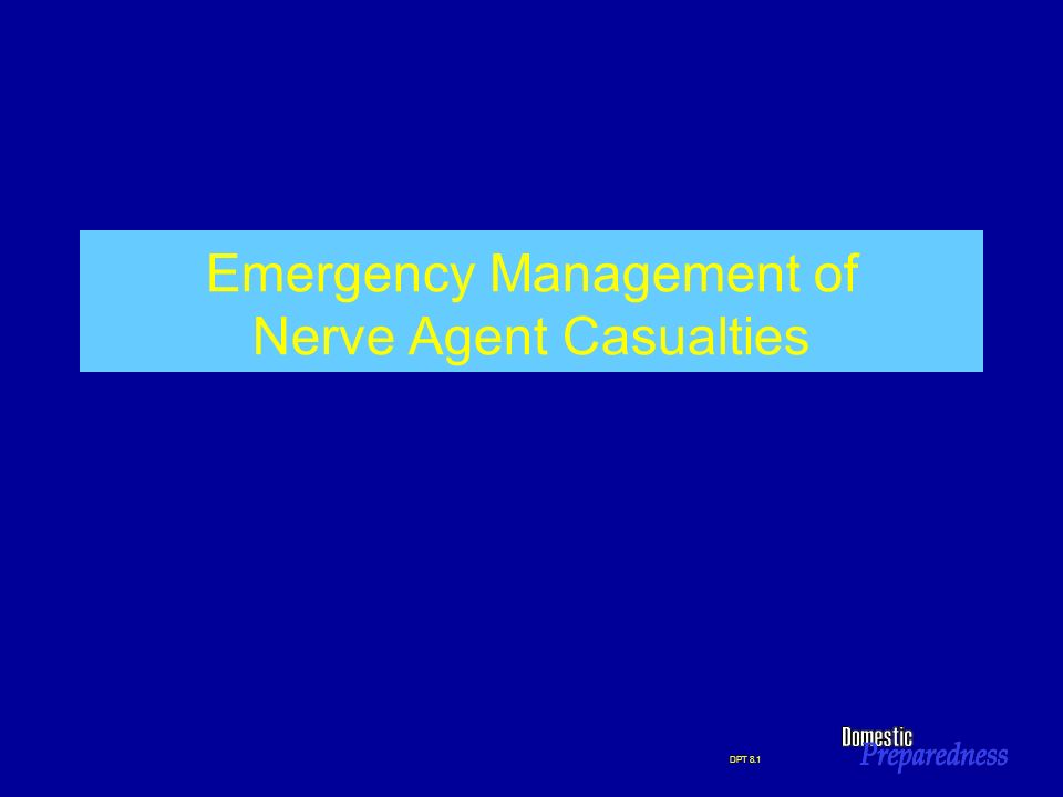 DPT 8.1 Emergency Management of Nerve Agent Casualties