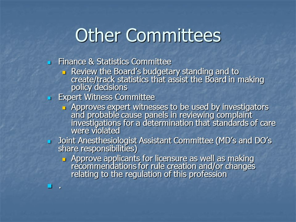 Other Committees Finance & Statistics Committee Finance & Statistics Committee Review the Boards budgetary standing and to create/track statistics tha
