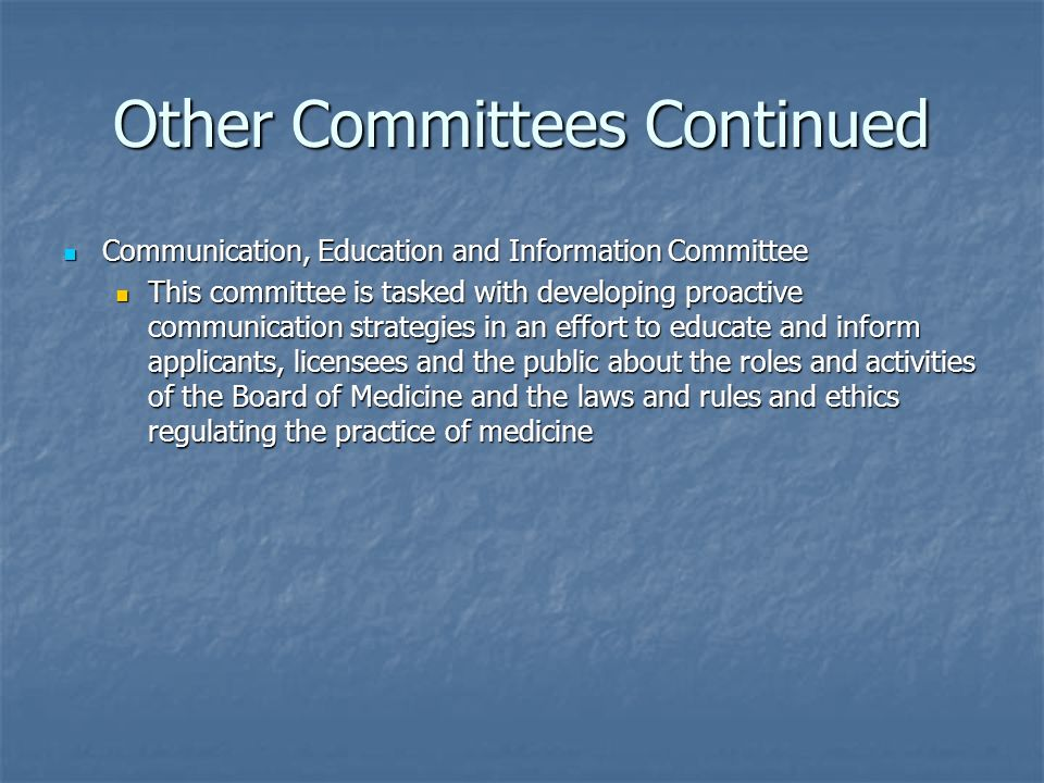 Other Committees Continued Communication, Education and Information Committee Communication, Education and Information Committee This committee is tas