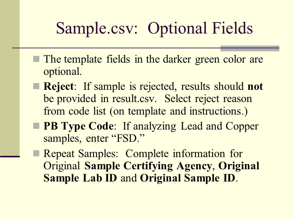 Sample.csv: Optional Fields The template fields in the darker green color are optional.