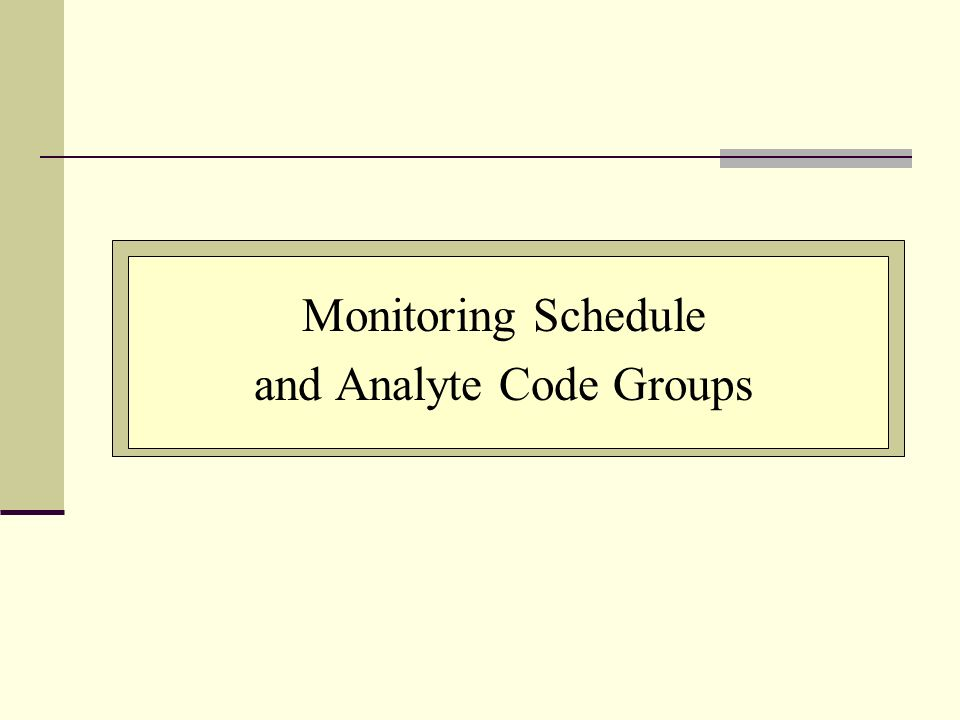 Monitoring Schedule and Analyte Code Groups