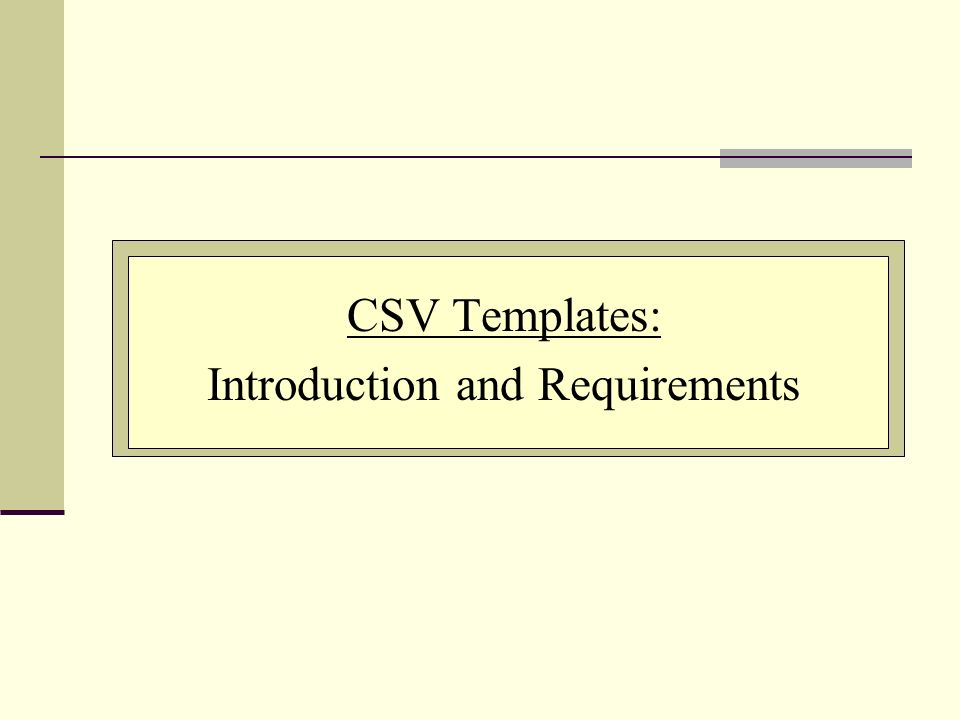 CSV Templates: Introduction and Requirements