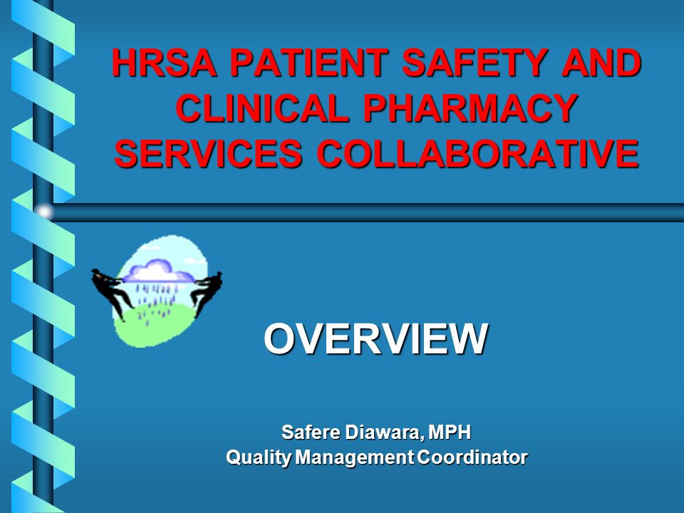 WHY THE PATIENT SAFETY AND CLINICAL PHARMACY SERVICES COLLABORATIVE?