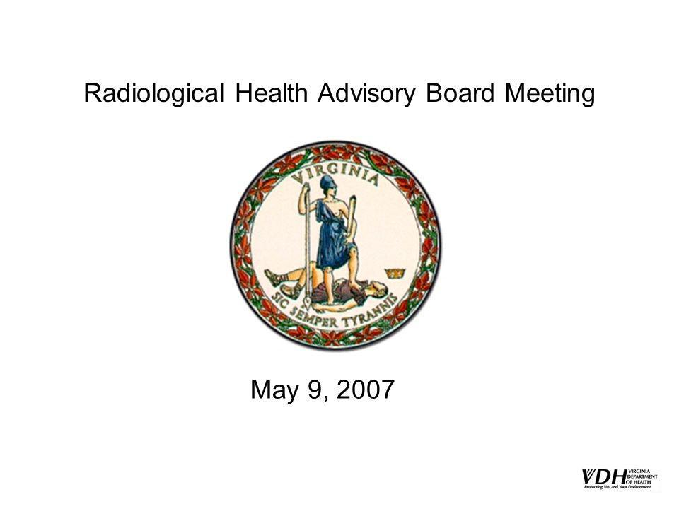 Radiological Health Advisory Board Meeting May 9, 2007