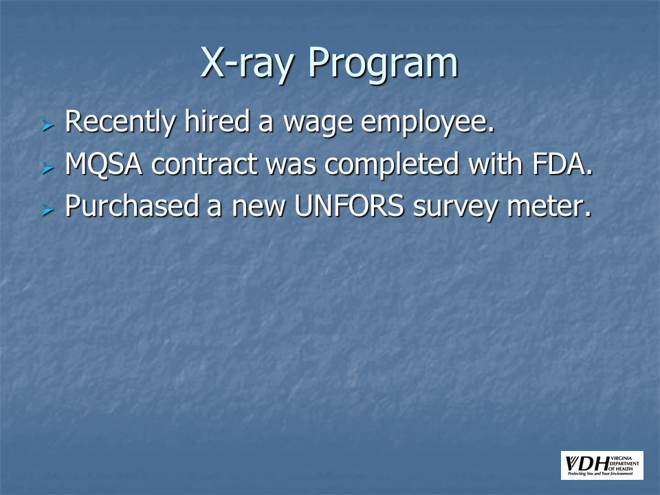 X-ray Program Recently hired a wage employee. Recently hired a wage employee.