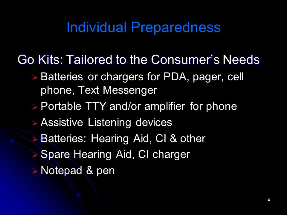 4 Individual Preparedness Go Kits: Tailored to the Consumers Needs Batteries or chargers for PDA, pager, cell phone, Text Messenger Portable TTY and/o