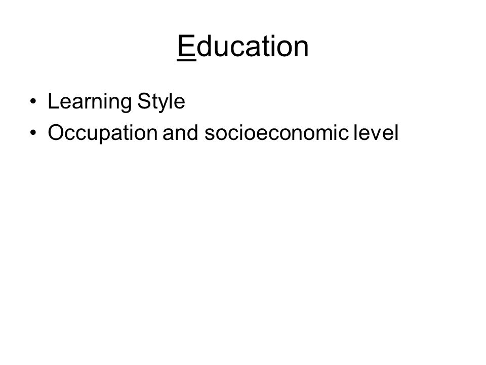 Education Learning Style Occupation and socioeconomic level