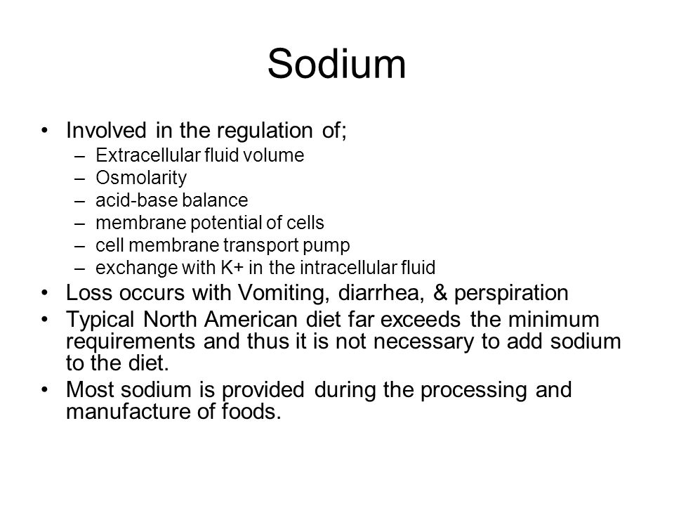 Sodium Involved in the regulation of; –Extracellular fluid volume –Osmolarity –acid-base balance –membrane potential of cells –cell membrane transport