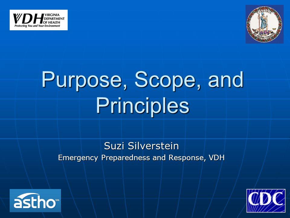 Purpose, Scope, and Principles Suzi Silverstein Emergency Preparedness and Response, VDH