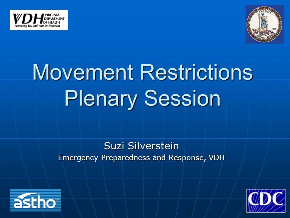 Movement Restrictions Plenary Session Suzi Silverstein Emergency Preparedness and Response, VDH