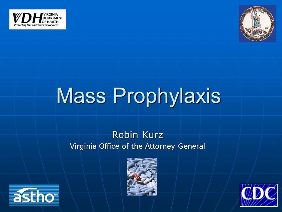 Mass Prophylaxis Robin Kurz Virginia Office of the Attorney General