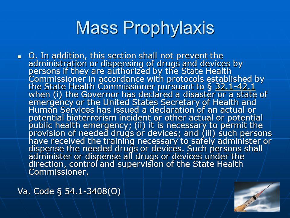 Mass Prophylaxis O.