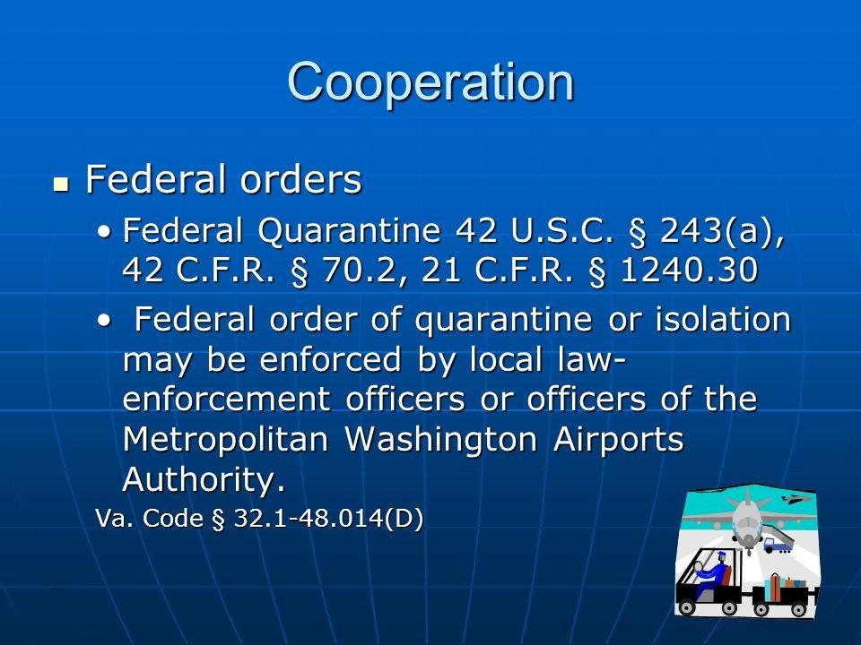 Cooperation Federal orders Federal orders Federal Quarantine 42 U.S.C.
