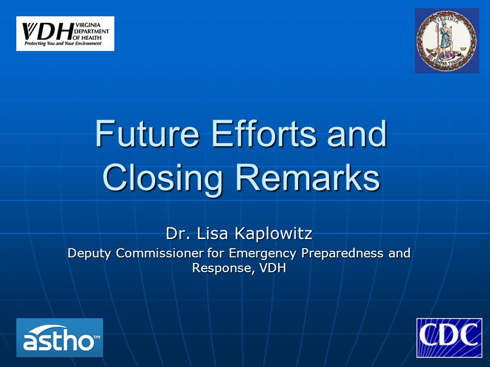 Future Efforts and Closing Remarks Dr.