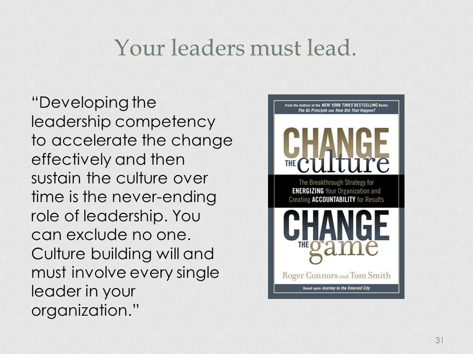31 Your leaders must lead.